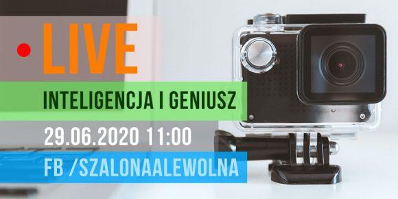 Live – Inteligencja i Geniusz 22.06.20